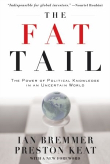 The Fat Tail : The Power of Political Knowledge in an Uncertain World (with a New Foreword), Paperback / softback Book