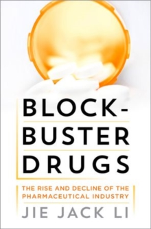 Blockbuster Drugs : The Rise and Fall of the Pharmaceutical Industry, Hardback Book