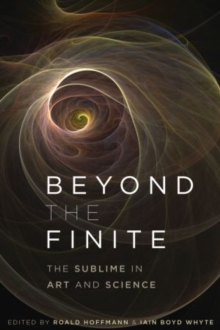 Beyond the Finite : The Sublime in Art and Science, Hardback Book