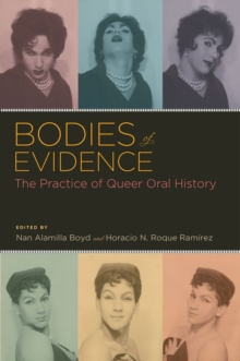 Bodies of Evidence : The Practice of Queer Oral History, Paperback / softback Book