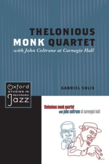 Thelonious Monk Quartet with John Coltrane at Carnegie Hall, Hardback Book
