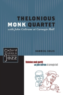 Thelonious Monk Quartet with John Coltrane at Carnegie Hall, Paperback / softback Book