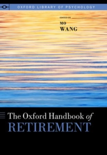 The Oxford Handbook of Retirement, Hardback Book