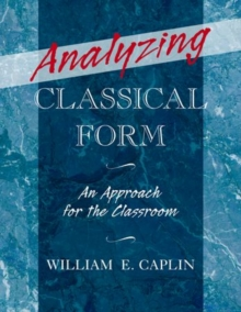 Analyzing Classical Form : An Approach for the Classroom, Hardback Book