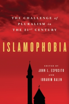 Islamophobia : The Challenge of Pluralism in the 21st Century, Paperback / softback Book