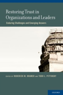 Restoring Trust in Organizations and Leaders : Enduring Challenges and Emerging Answers, Hardback Book