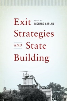 Exit Strategies and State Building, Paperback / softback Book