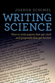 Writing Science : How to Write Papers That Get Cited and Proposals That Get Funded, Paperback / softback Book