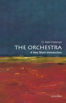 The Orchestra: A Very Short Introduction, Paperback Book
