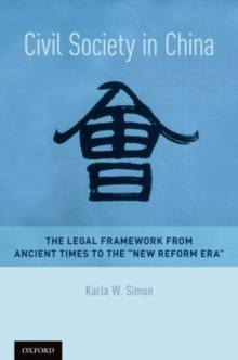 "Civil Society in China : The Legal Framework from Ancient Times to the ""New Reform Era"", Hardback Book"
