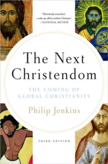 Next Christendom : The Coming of Global Christianity, Paperback Book