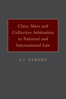 Class, Mass, and Collective Arbitration in National and International Law, Hardback Book