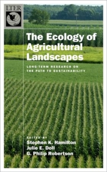 The Ecology of Agricultural Landscapes : Long-Term Research on the Path to Sustainability, Hardback Book