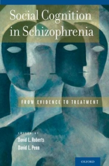 Social Cognition in Schizophrenia : From Evidence to Treatment, Hardback Book