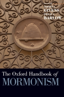 The Oxford Handbook of Mormonism, Hardback Book