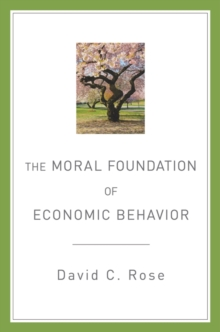 The Moral Foundation of Economic Behavior, Hardback Book