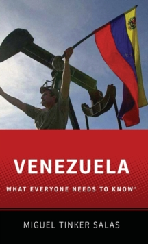 Venezuela : What Everyone Needs to Know (R), Hardback Book