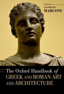 The Oxford Handbook of Greek and Roman Art and Architecture, Hardback Book
