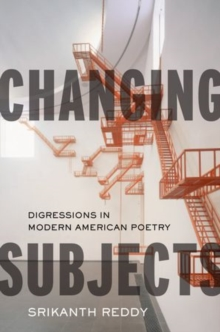 Changing Subjects : Digressions in Modern American Poetry, Hardback Book