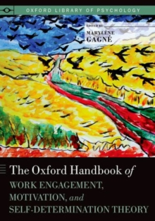 The Oxford Handbook of Work Engagement, Motivation, and Self-Determination Theory, Hardback Book