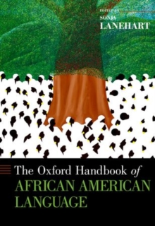 The Oxford Handbook of African American Language, Hardback Book