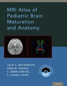 MRI Atlas of Pediatric Brain Maturation and Anatomy, Hardback Book