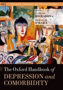 The Oxford Handbook of Depression and Comorbidity, Hardback Book