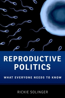 Reproductive Politics : What Everyone Needs to Know (R), Paperback Book