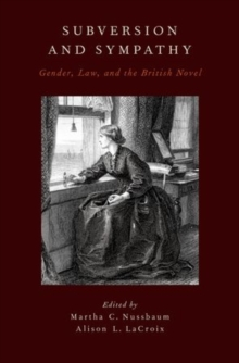Subversion and Sympathy : Gender, Law, and the British Novel, Hardback Book