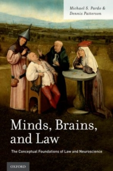 Minds, Brains, and Law : The Conceptual Foundations of Law and Neuroscience, Hardback Book