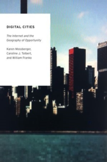 Digital Cities : The Internet and the Geography of Opportunity, Paperback / softback Book