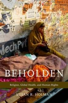 Beholden : Religion, Global Health, and Human Rights, Hardback Book