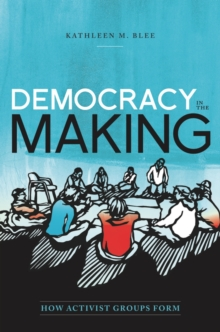Democracy in the Making : How Activist Groups Form, Hardback Book