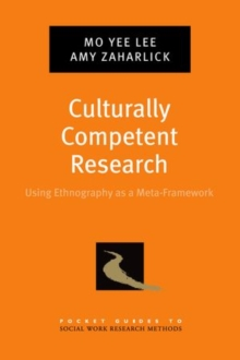 Culturally Competent Research : Using Ethnography as a Meta-Framework, Paperback / softback Book