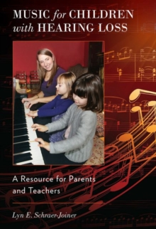 Music for Children with Hearing Loss : A Resource for Parents and Teachers, Paperback / softback Book