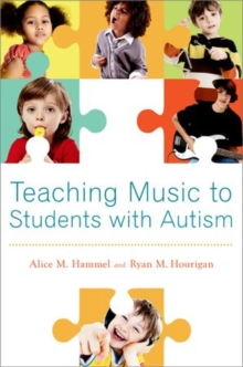 Teaching Music to Students with Autism, Hardback Book