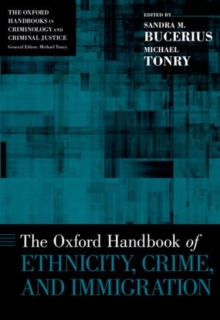 The Oxford Handbook of Ethnicity, Crime, and Immigration, Hardback Book