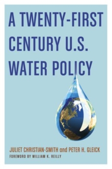 A Twenty-First Century U.S. Water Policy, Hardback Book