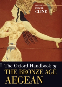 The Oxford Handbook of the Bronze Age Aegean, Paperback / softback Book
