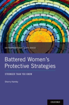 Battered Women's Protective Strategies : Stronger Than You Know, Hardback Book