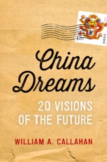 China Dreams : 20 Visions of the Future, Hardback Book