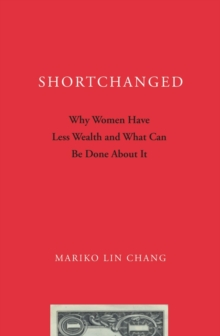 Shortchanged : Why Women Have Less Wealth and What Can Be Done About It, Paperback / softback Book