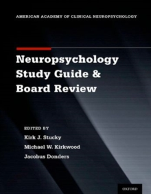 Clinical Neuropsychology Study Guide and Board Review, Paperback / softback Book