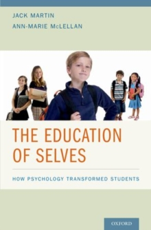 The Education of Selves : How Psychology Transformed Students, Hardback Book