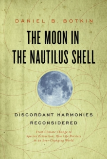 The Moon in the Nautilus Shell : Discordant Harmonies Reconsidered, Hardback Book