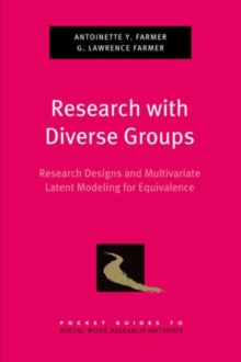 Research with Diverse Groups : Research Designs and Multivariate Latent Modeling for Equivalence, Paperback / softback Book