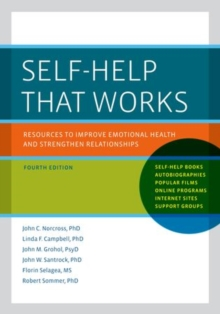 Self-Help That Works : Resources to Improve Emotional Health and Strengthen Relationships, Paperback / softback Book