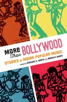 More Than Bollywood : Studies in Indian Popular Music, Paperback / softback Book