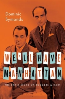 We'll Have Manhattan : The Early Work of Rodgers & Hart, Hardback Book
