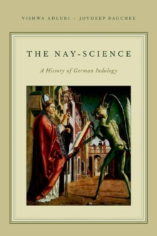 The Nay Science : A History of German Indology, Paperback / softback Book